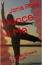 Dance 4 Me by JanisRoss