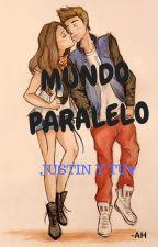 Mundo Paralelo-Justin y Tu-♥ by SuicideGirlVH28