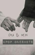 Du und ich - Kpop Kurzgeschichten by woojiju