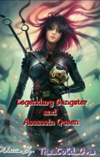 ☠Legendary Gangster and Assassin Queen☠ (On-going) by DangerousHell13