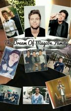 The Dream Of Magcon Family [MAGCON] C.D by mathildedallas