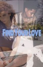 Find Your Love by TheWavyQueen