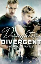 Daughter Divergent by shaiwoodleyfanfics