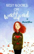Best Books on Wattpad by PleasinglyPlump