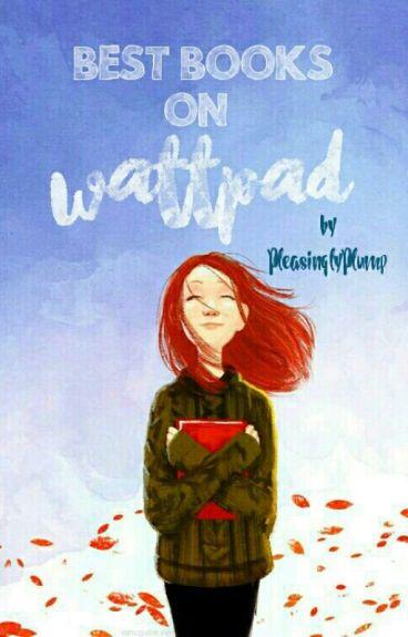 Best Books on Wattpad [√]