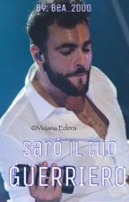 Saró il tuo Guerriero||Marco Mengoni by BeA_20o0
