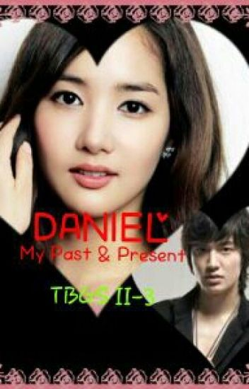 DANIEL - MY PAST AND PRESENT