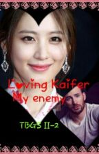 LOVING KAIFER - MY ENEMY by beaulah21