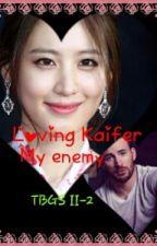 LOVING KAIFER - MY ENEMY by beaulah21