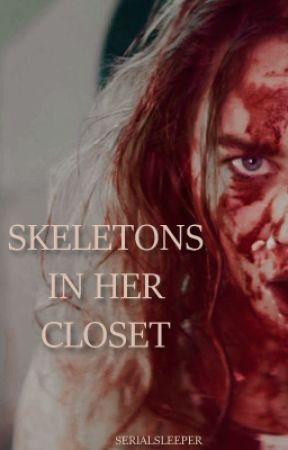 Skeletons in her closet by Serialsleeper