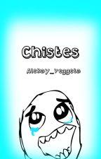 Chistes by Alekay_veggeta