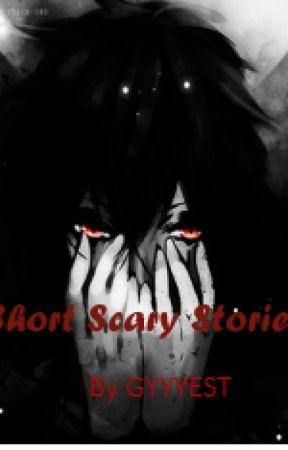 Short scary stories by GYYYEST