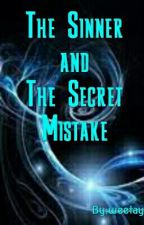The Sinner and The Secret Mistake by weetay