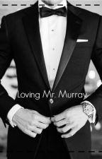 Loving Mr. Murray by HypocriticalTeen