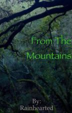 From The Mountains by Rainhearted