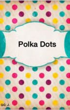 Polka Dots by SillyMellie