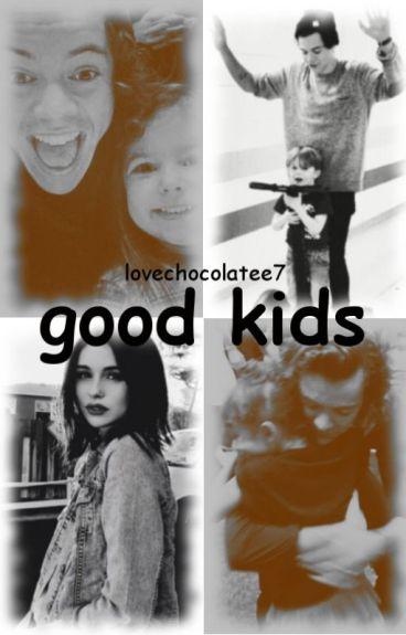 Good Kids || h.s. [Good Girl sequel] ✔