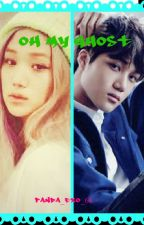 Oh my Ghost [exo fanfic] by Panda_exo_68