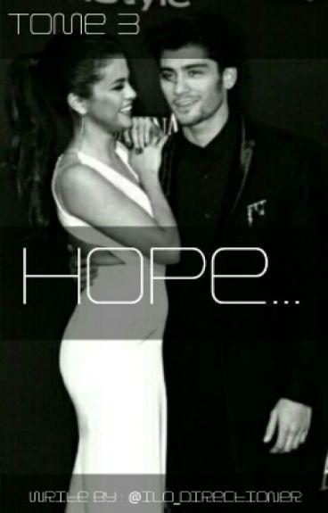 Hope...[Zayn Malik] Tome 3