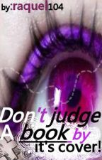Don't Judge a Book by its Cover by raquel104