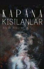 KAPANA KISILANLAR - ASKIDA by Bayantroll