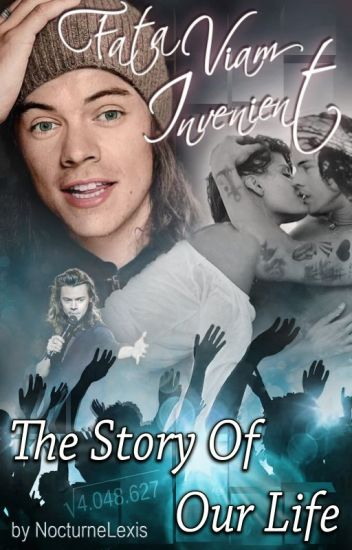 The Story Of Our Life - Fata Viam Invenient || 1D - Harry Styles