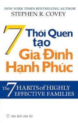 Đọc truyện THE 7 HABITS OF HIGHLY EFFECTIVE FAMILIES  - 7 THÓI QUEN TẠO GIA ĐÌNH HẠNH PHÚC -