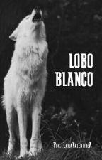 Lobo Blanco (boyxboy) - ¡Sin editar! by LailaValentineA