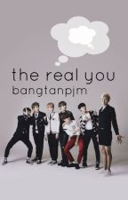 The Real You - A BTS Fan Fiction by bangtanpjm