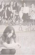 My Life Has Been a Lie  (a Cimorelli adopt fanfic) by Cimfam2007