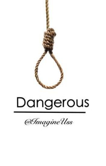 Dangerous [Mature Harry Styles]