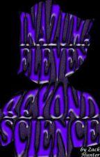 INAZUMA ELEVEN : Beyond Science by Zack_Hunter