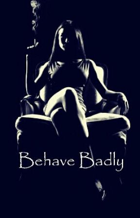 Behave Badly by -Seni-