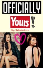 Officially yours (A RaStro Fanfic> Lesbian love story>COMPLETED) by Rebelreduxx