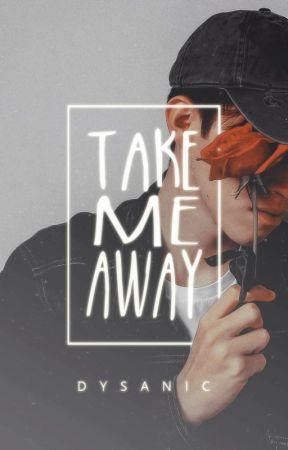 Take Me Away | Rewriting by dysanic