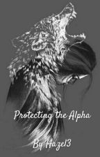 Protecting the Alpha by hazel3