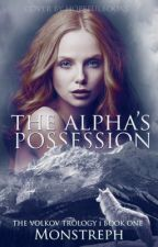 The Alpha's Possession by Monstreph