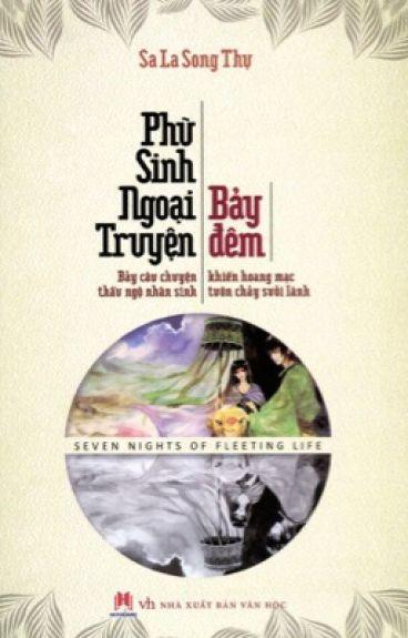 Phù sinh ngoại truyện: Bảy đêm - Sa La Song Thụ