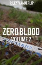 Zero Blood: Volume 2 by RileyVanderlip