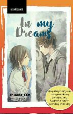 In My Dreams (Complete) by lucky_yam