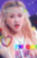 Teachers | 1D by smilexfhoran