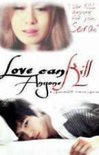Love Can Kill Anyone by Kylon618