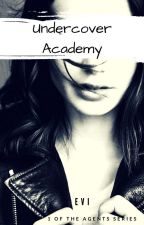 Undercover Academy [#1 in The Agents Series ] by Eviken