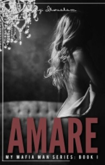 Amare (My Mafia Man #1)