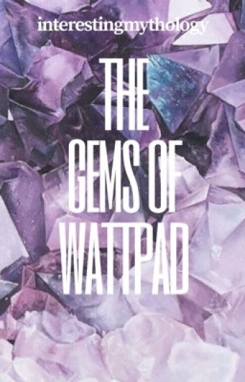 The Gems of Wattpad
