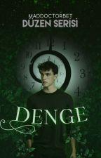 •DENGE • Düzen Serisi 1 by betullly