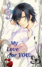 My Love for You (Tokiya x Reader) [[4 different endings]] by 527atsoca