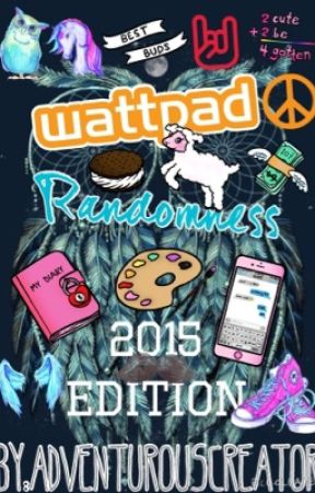 Wattpad Randomness [2015 Edition] by bangtan03_