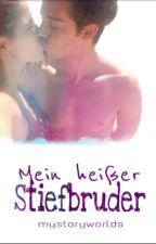 Mein heisser Stiefbruder by mystoryworlds