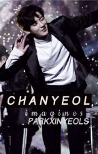 EXO Chanyeol [ Imagines ] by xinyeols